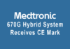 Medtronic 670G system receives CE Mark