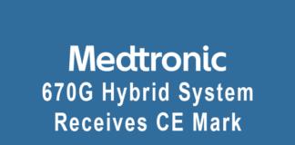 Medtronic 670G system receives CE Mark